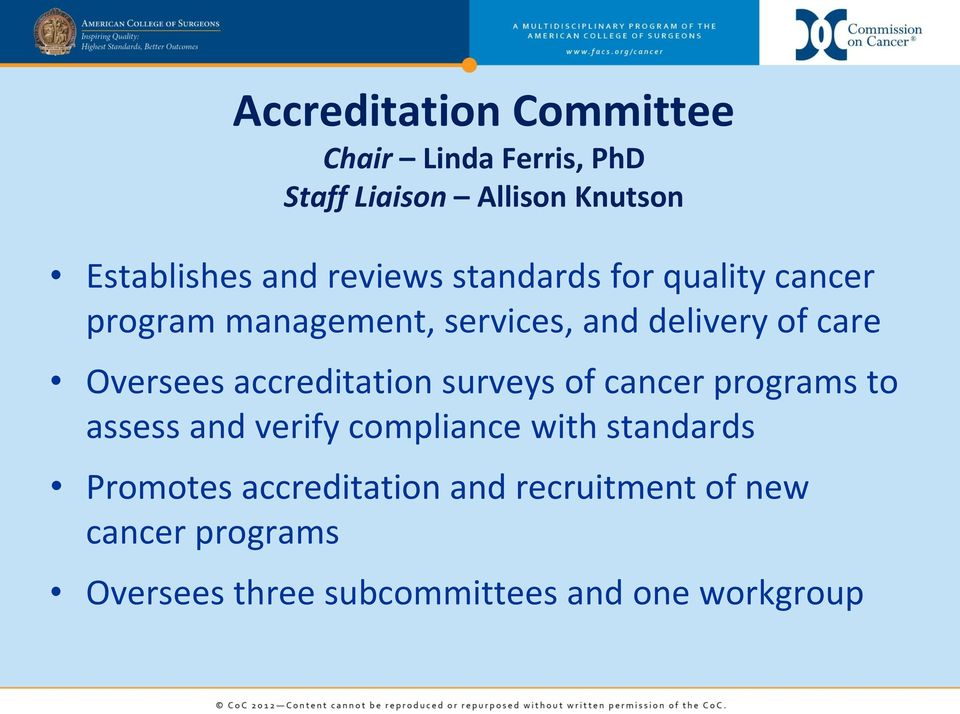 accreditation surveys of cancer programs to assess and verify compliance with standards Promotes