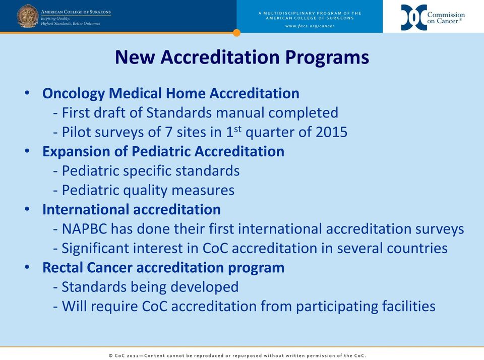 accreditation - NAPBC has done their first international accreditation surveys - Significant interest in CoC accreditation in several