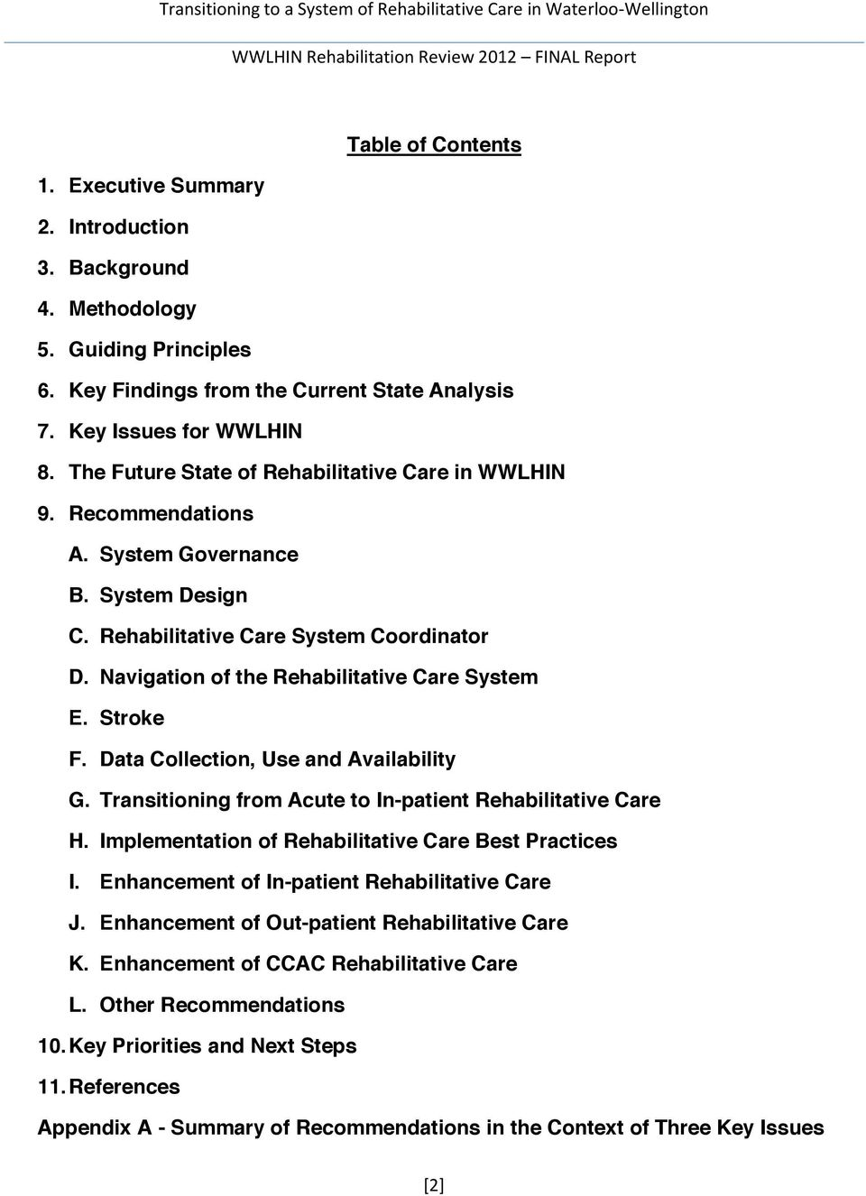 Stroke F. Data Collection, Use and Availability G. Transitioning from Acute to In-patient Rehabilitative Care H. Implementation of Rehabilitative Care Best Practices I.