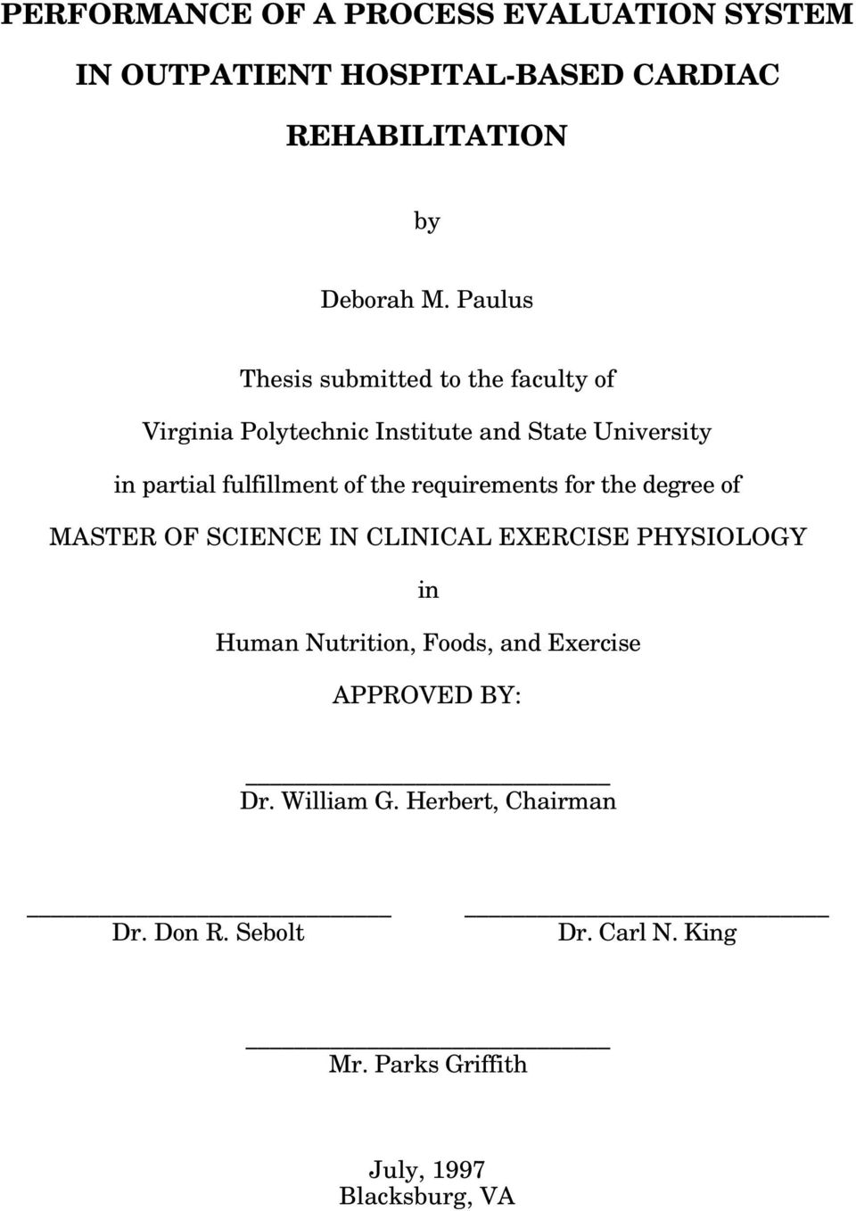 the requirements for the degree of MASTER OF SCIENCE IN CLINICAL EXERCISE PHYSIOLOGY in Human Nutrition, Foods, and