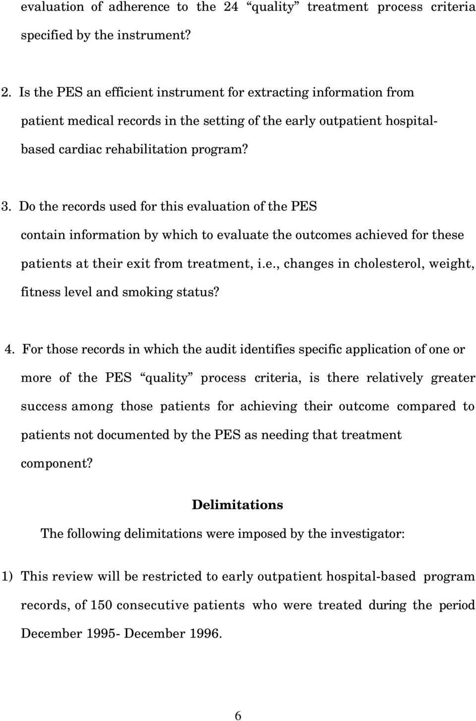 Is the PES an efficient instrument for extracting information from patient medical records in the setting of the early outpatient hospitalbased cardiac rehabilitation program? 3.