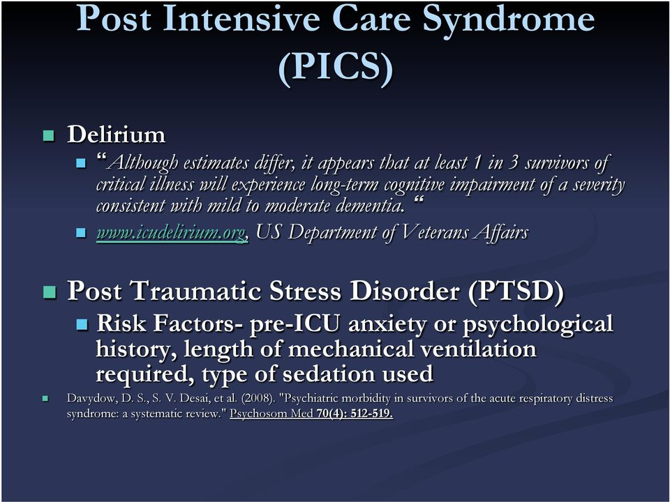 org, US Department of Veterans Affairs Post Traumatic Stress Disorder (PTSD) Risk Factors- pre-icu anxiety or psychological history, length of mechanical
