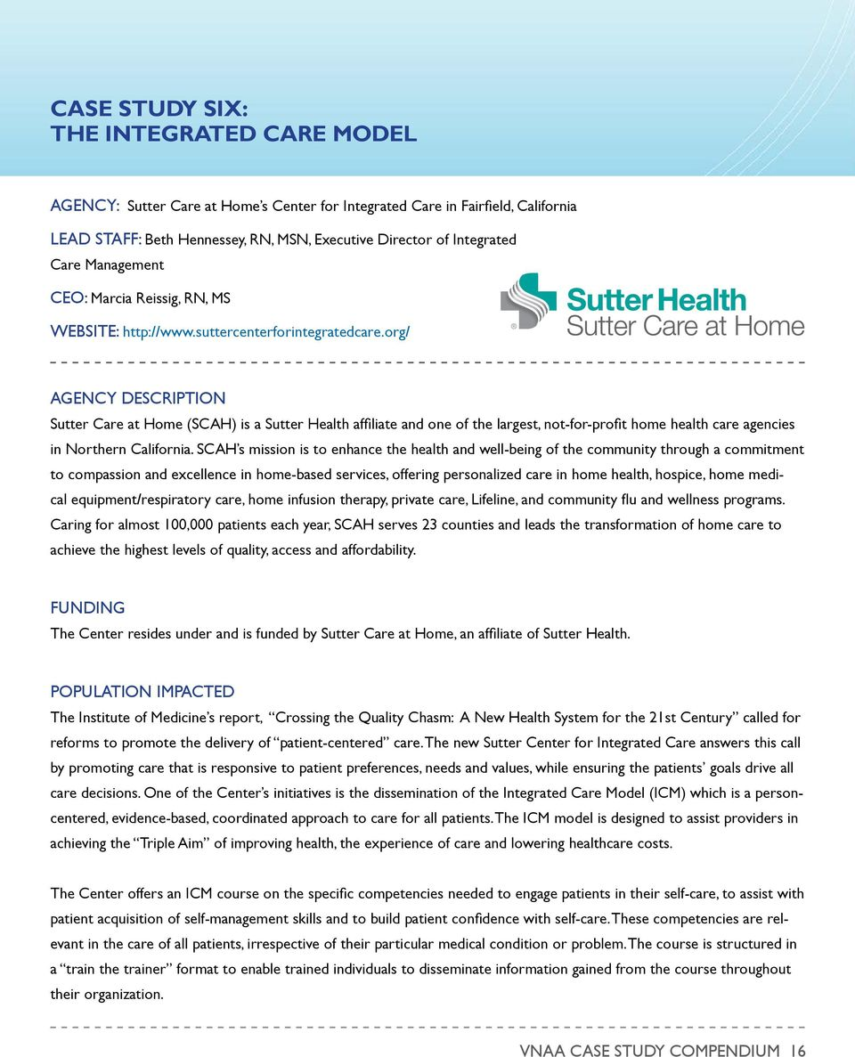 org/ AGENCY DESCRIPTION Sutter Care at Home (SCAH) is a Sutter Health affiliate and one of the largest, not-for-profit home health care agencies in Northern California.