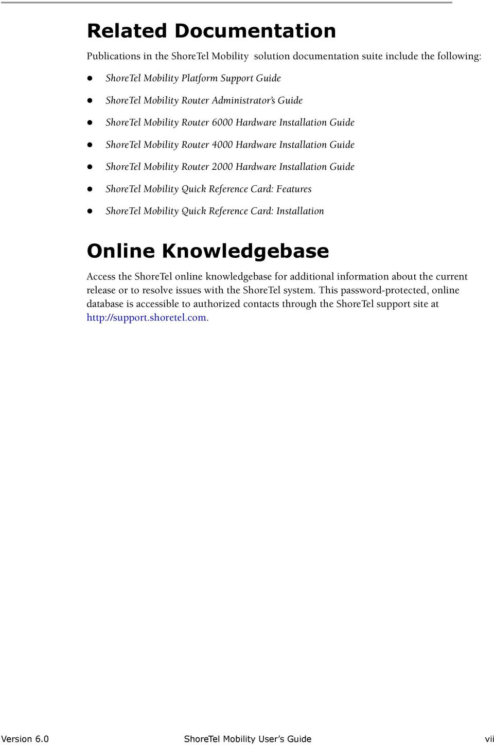 Reference Card: Features ShoreTel Mobility Quick Reference Card: Installation Online Knowledgebase Access the ShoreTel online knowledgebase for additional information about the current release or to