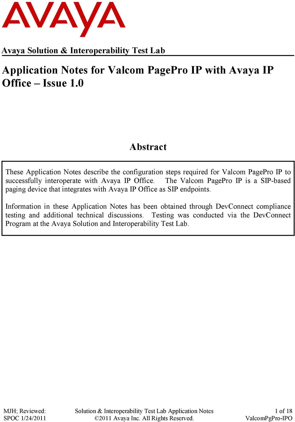 The Valcom PagePro IP is a SIP-based paging device that integrates with Avaya IP Office as SIP endpoints.