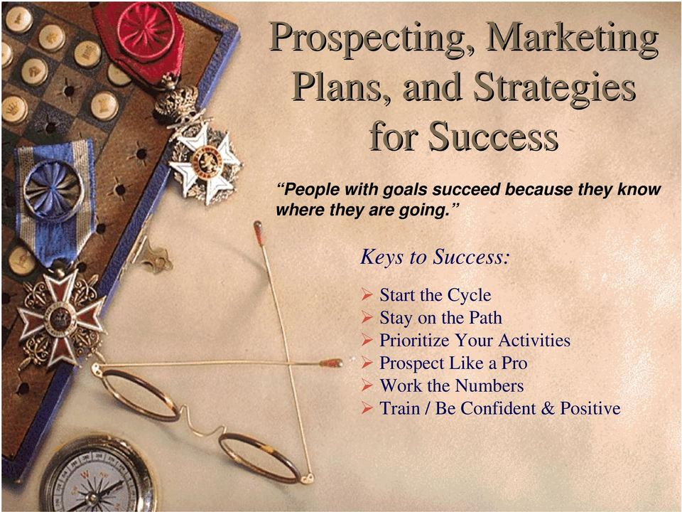 Keys to Success: Start the Cycle Stay on the Path Prioritize Your