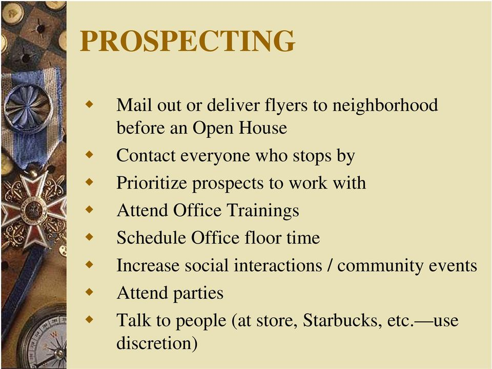Trainings Schedule Office floor time Increase social interactions / community