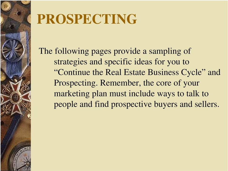 Cycle and Prospecting.