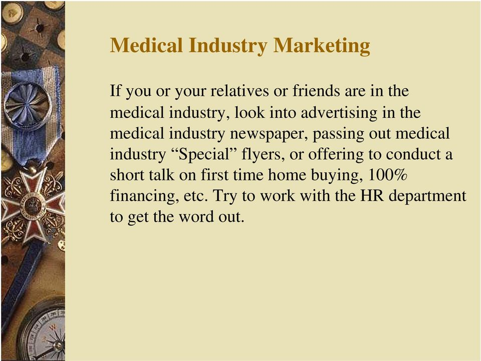 medical industry Special flyers, or offering to conduct a short talk on first time