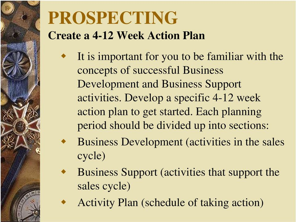 Develop a specific 4-12 week action plan to get started.