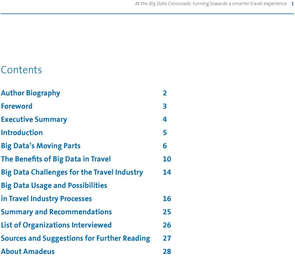 Challenges for the Travel Industry 14 Big Data Usage and Possibilities in Travel Industry Processes 16 Summary