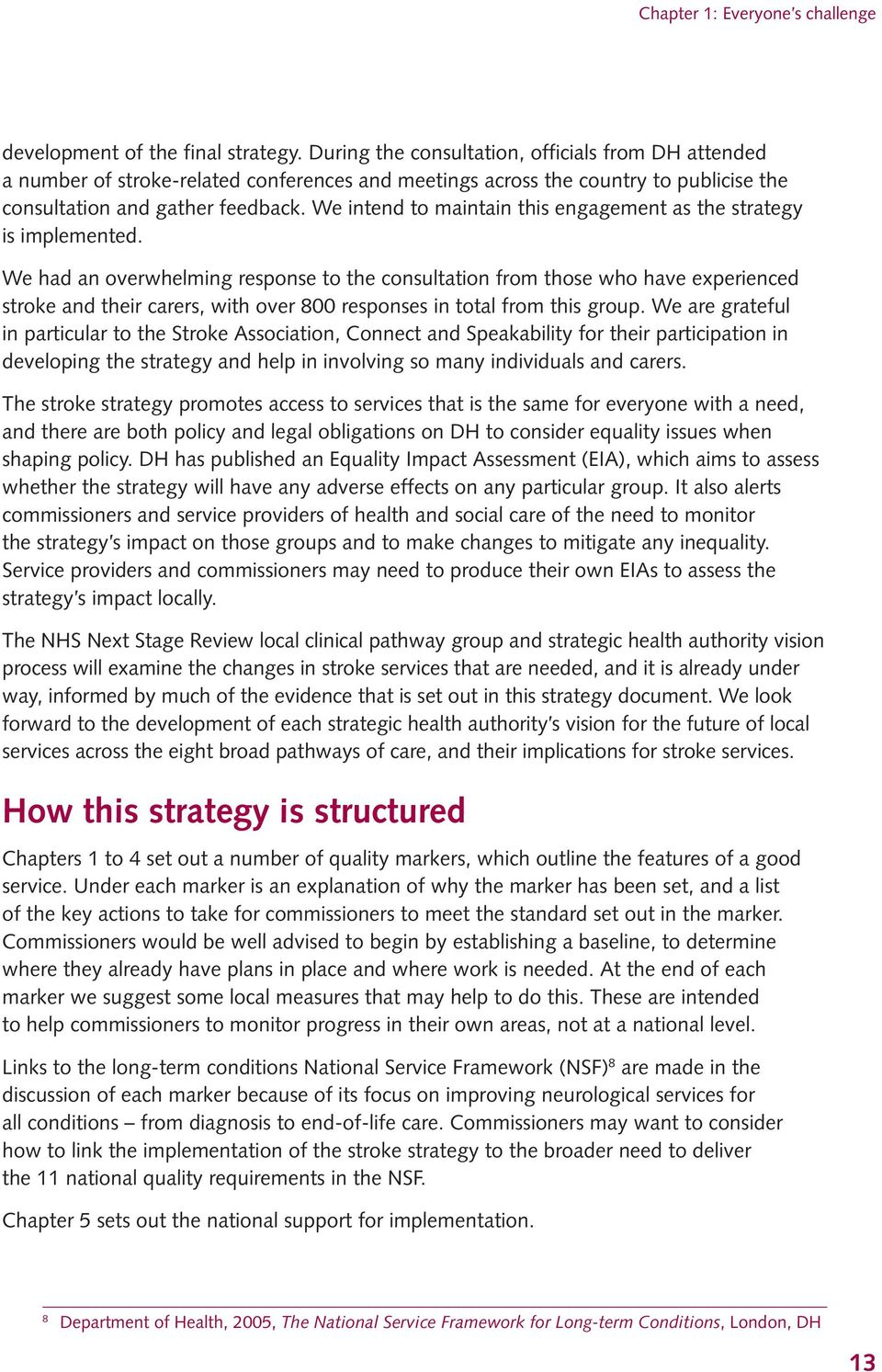 We intend to maintain this engagement as the strategy is implemented.