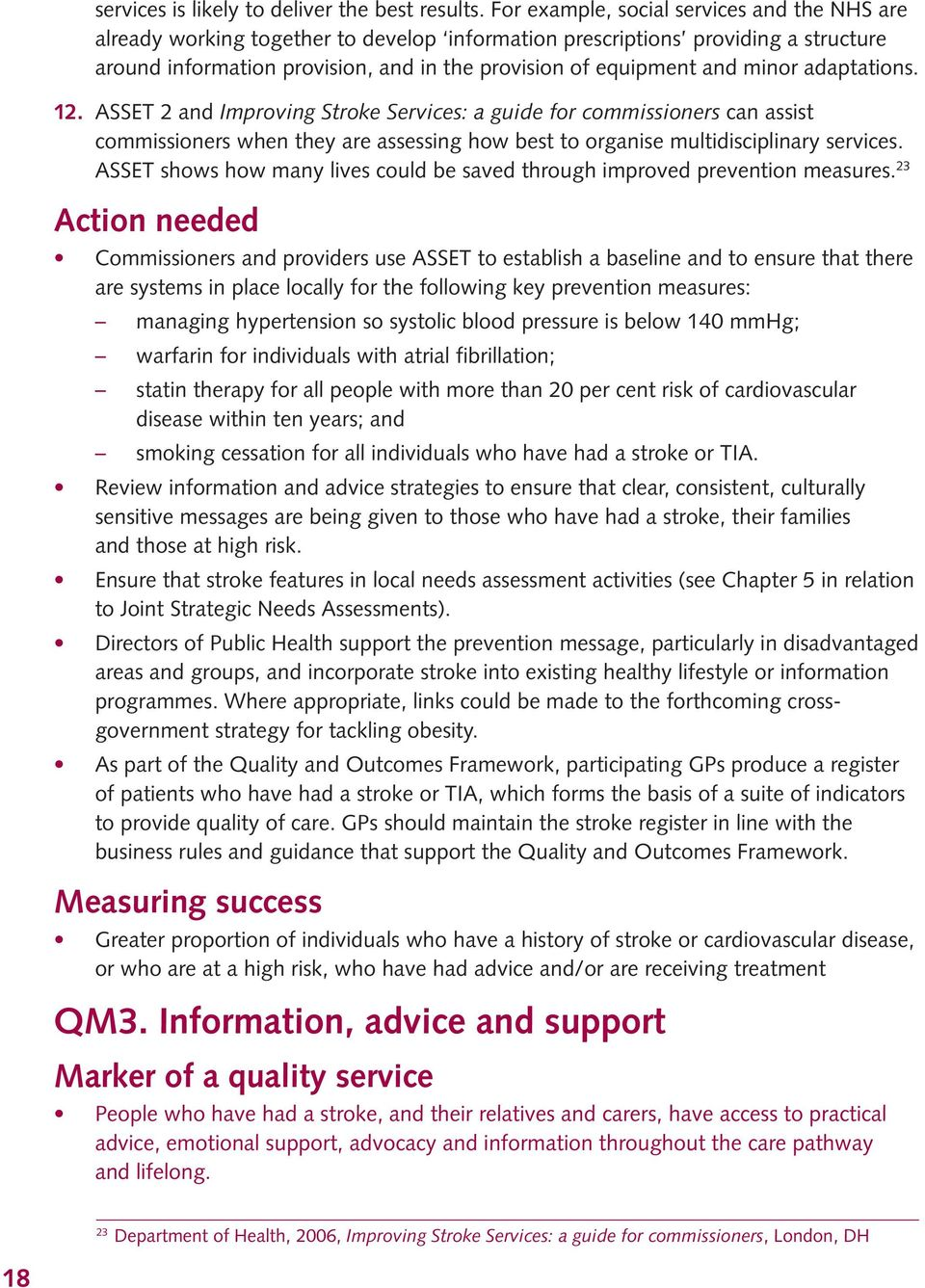 minor adaptations. 12. ASSET 2 and Improving Stroke Services: a guide for commissioners can assist commissioners when they are assessing how best to organise multidisciplinary services.