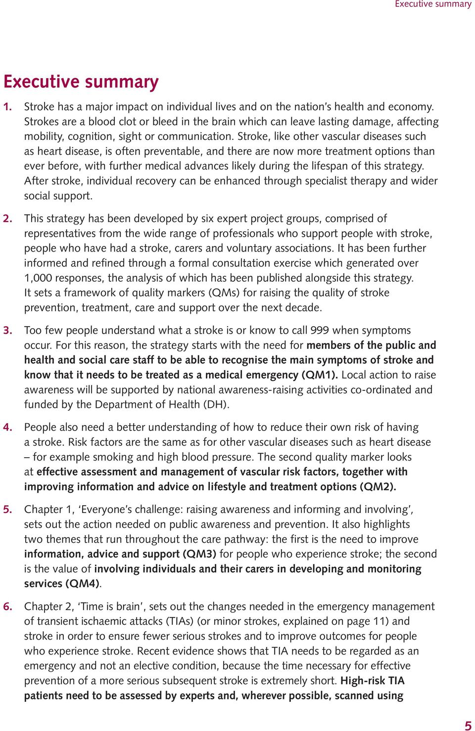 Stroke, like other vascular diseases such as heart disease, is often preventable, and there are now more treatment options than ever before, with further medical advances likely during the lifespan