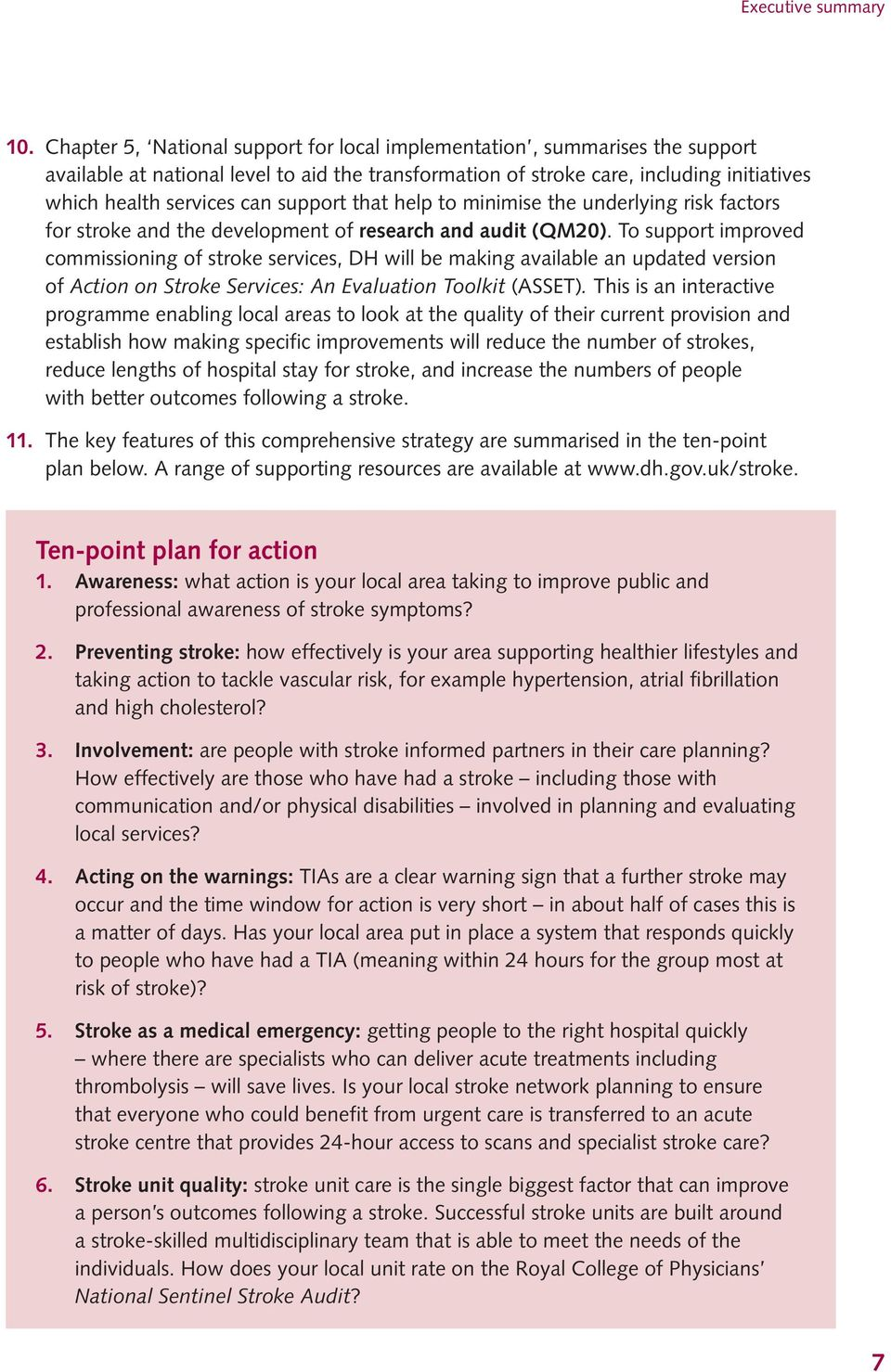 support that help to minimise the underlying risk factors for stroke and the development of research and audit (QM20).