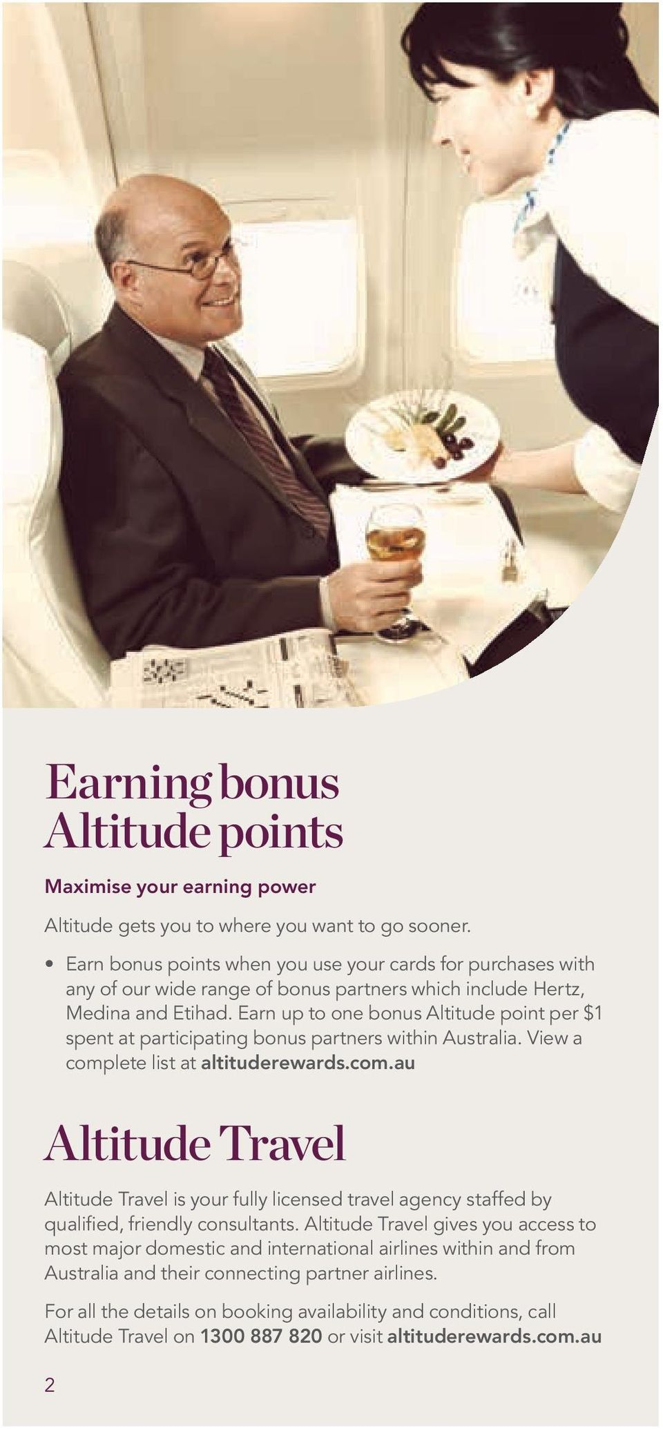 Earn up to one bonus Altitude point per $1 spent at participating bonus partners within Australia. View a comp
