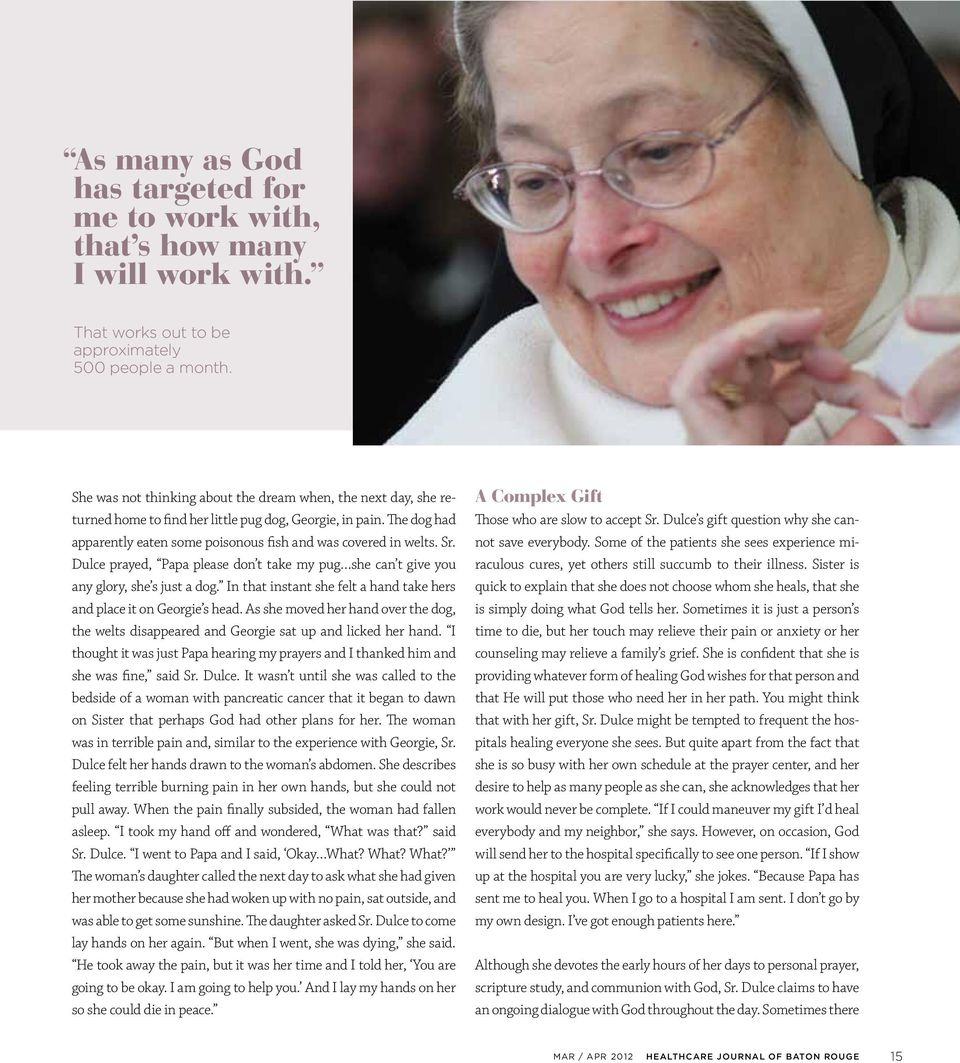 Dulce prayed, Papa please don t take my pug she can t give you any glory, she s just a dog. In that instant she felt a hand take hers and place it on Georgie s head.