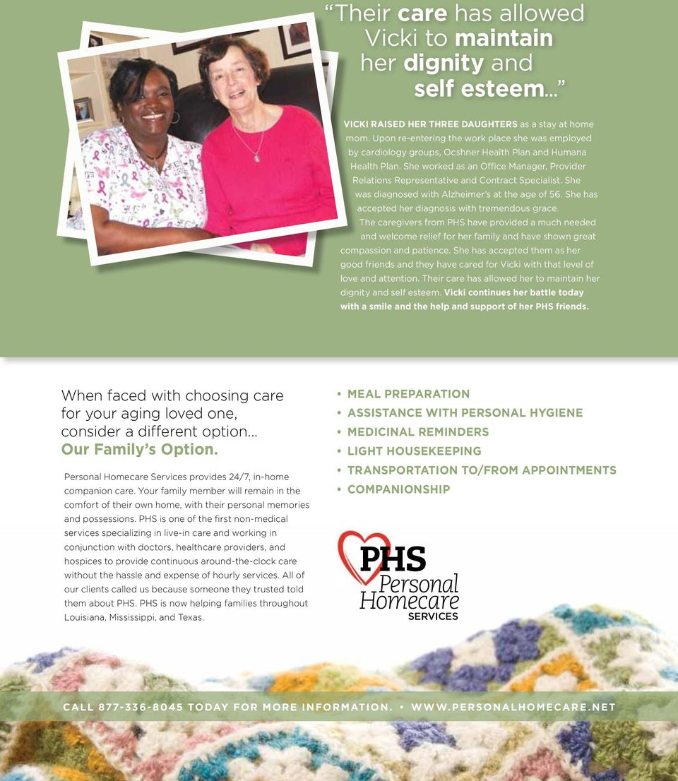 She worked as an Office Manager, Provider Relations Representative and Contract Specialist. She was diagnosed with Alzheimer s at the age of 56. She has accepted her diagnosis with tremendous grace.