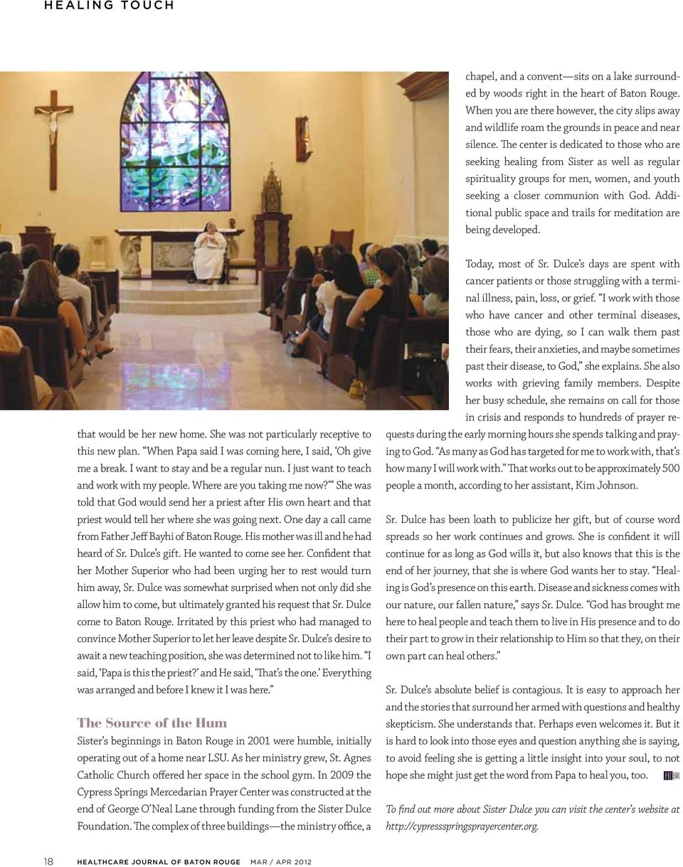 The center is dedicated to those who are seeking healing from Sister as well as regular spirituality groups for men, women, and youth seeking a closer communion with God.