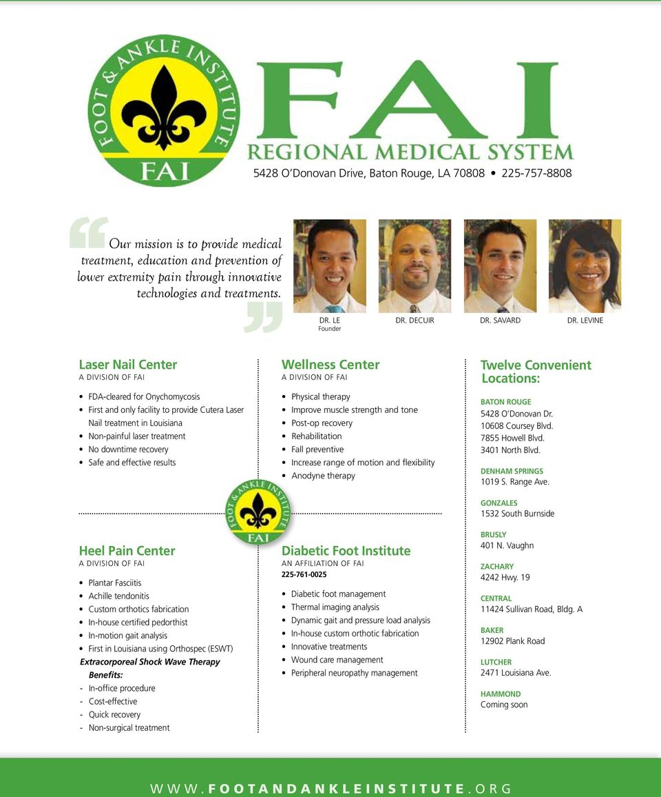 Levine Laser Nail Center A Division of FAI FDA-cleared for Onychomycosis First and only facility to provide Cutera Laser Nail treatment in Louisiana Non-painful laser treatment No downtime recovery