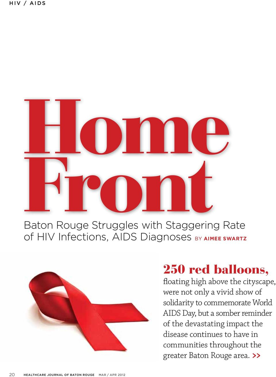 to commemorate World AIDS Day, but a somber reminder of the devastating impact the disease continues to