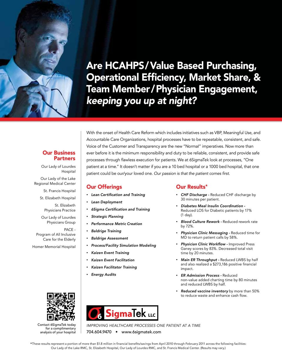 Elizabeth Physicians Practice Our Lady of Lourdes Physicians Group PACE - Program of All Inclusive Care for the Elderly Homer Memorial Hospital With the onset of Health Care Reform which includes