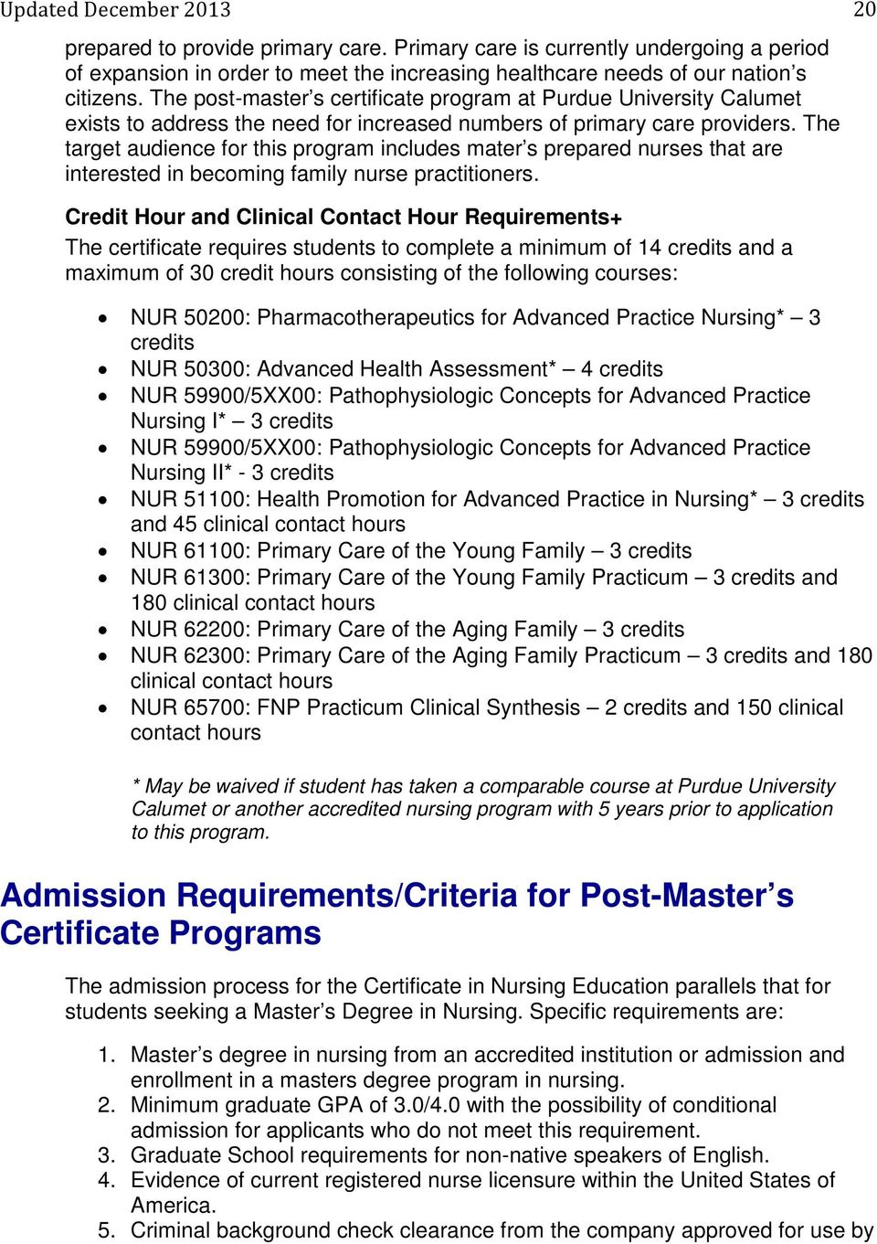 The target audience for this program includes mater s prepared nurses that are interested in becoming family nurse practitioners.