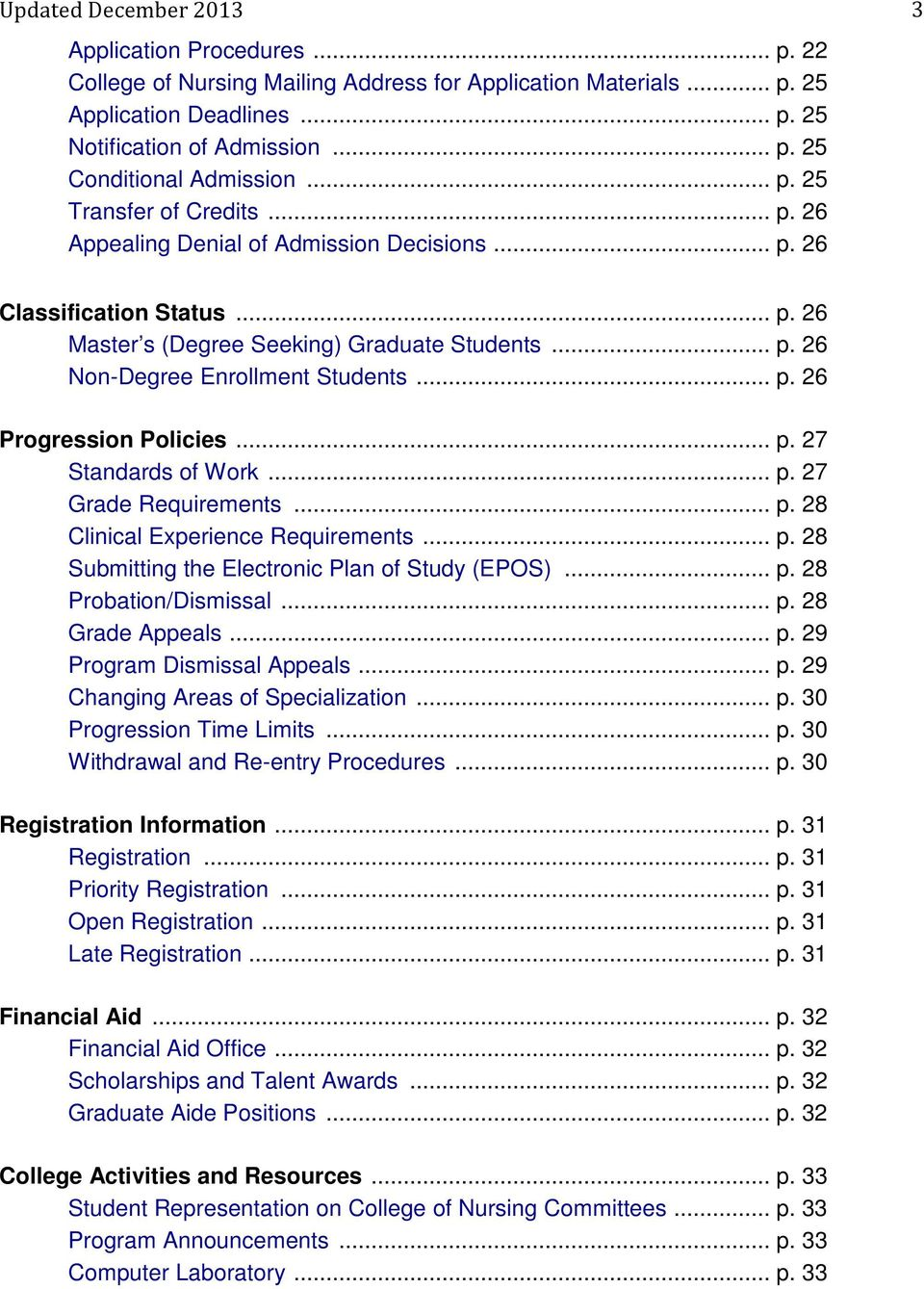 .. p. 26 Progression Policies... p. 27 Standards of Work... p. 27 Grade Requirements... p. 28 Clinical Experience Requirements... p. 28 Submitting the Electronic Plan of Study (EPOS)... p. 28 Probation/Dismissal.