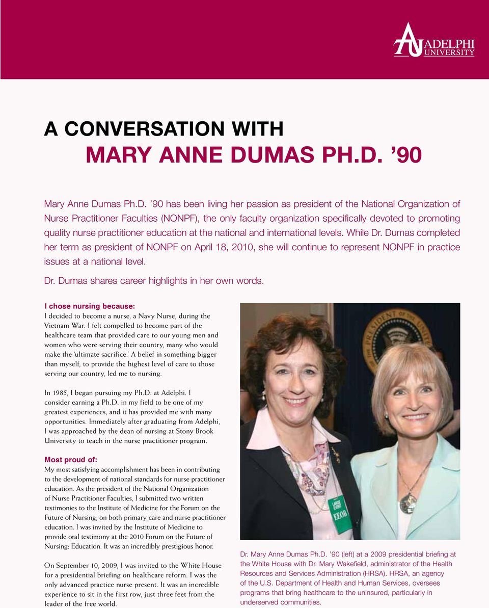 90 Mary Anne Du 90 has been living her passion as president of the National Organization of Nurse Practitioner Faculties (NONPF), the only faculty organization specifically devoted to promoting