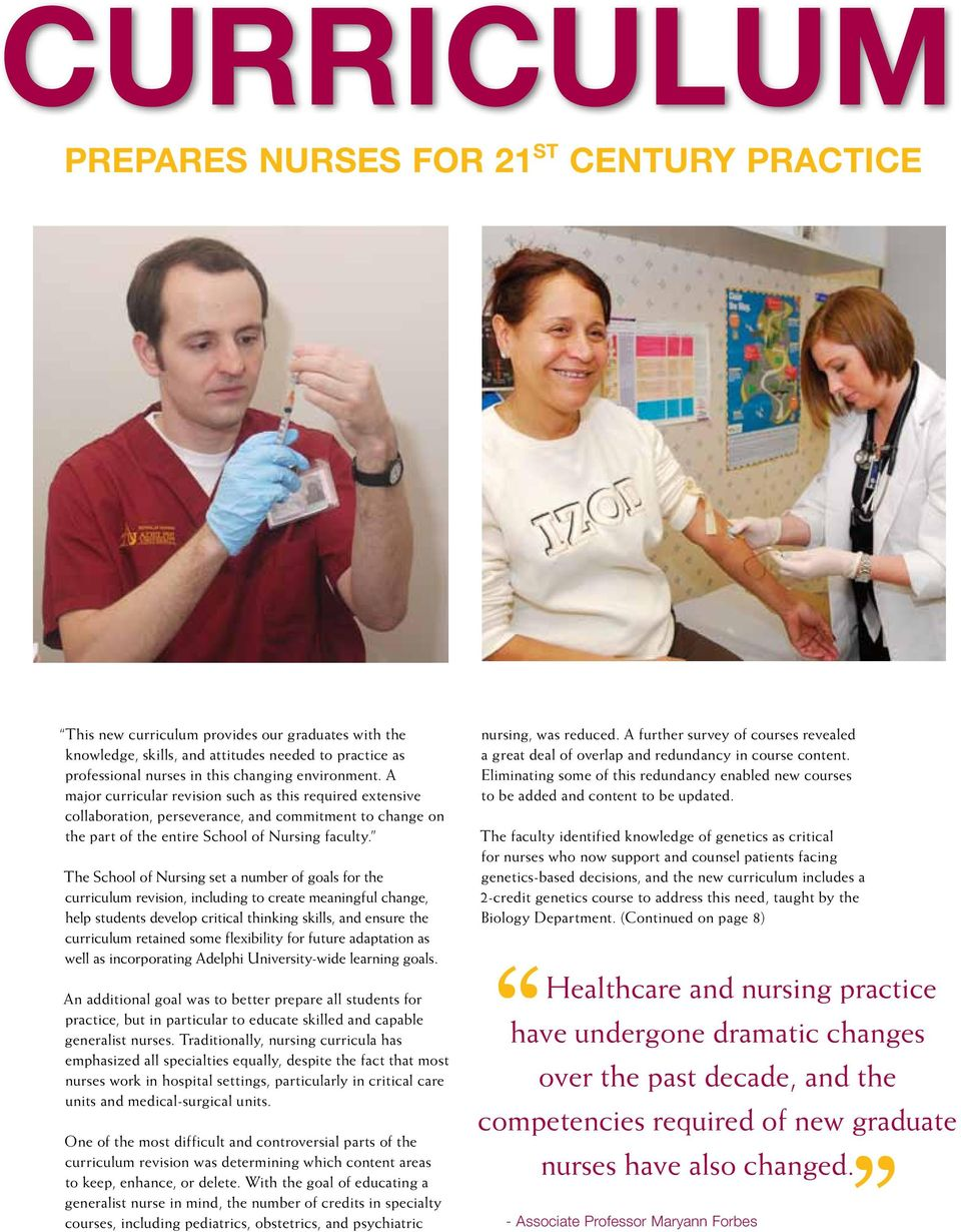 The School of Nursing set a number of goals for the curriculum revision, including to create meaningful change, help students develop critical thinking skills, and ensure the curriculum retained some