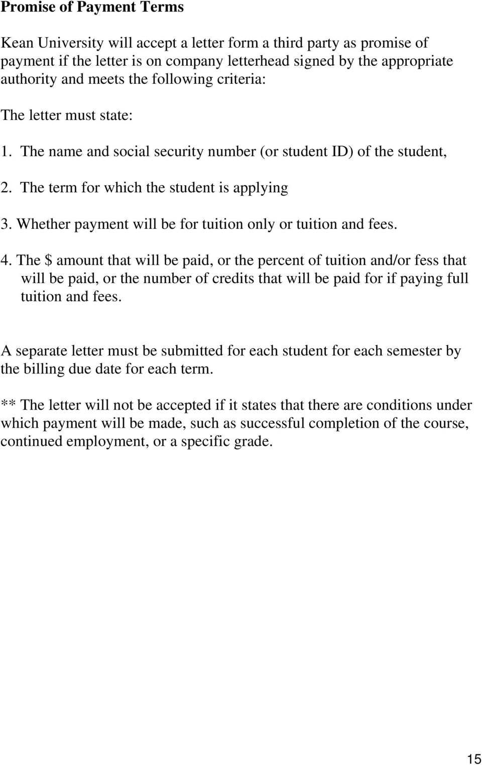 Whether payment will be for tuition only or tuition and fees. 4.