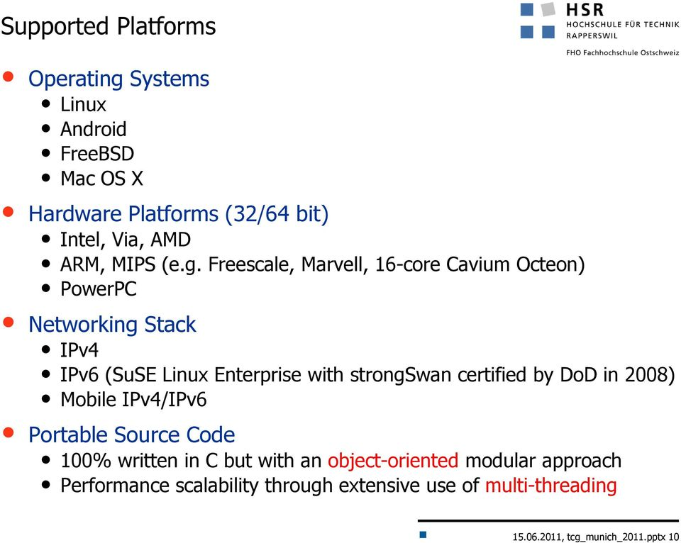 Freescale, Marvell, 16-core Cavium Octeon) PowerPC Networking Stack IPv4 IPv6 (SuSE Linux Enterprise with strongswan