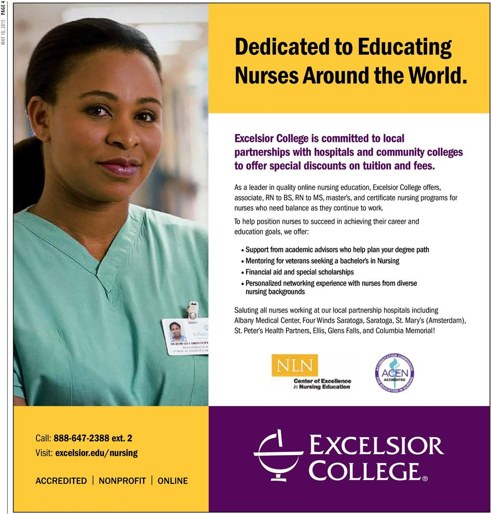As a leader in quality online nursing education, Excelsior College offers, associate, RN to BS, RN to MS, master s, and certificate nursing programs for nurses who need balance as they continue to