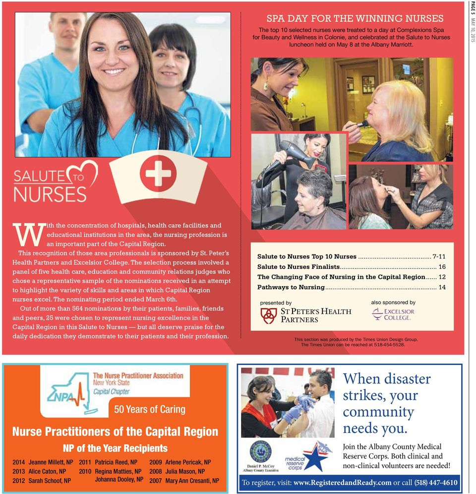 Page 5 MAY 10, 2015 With the concentration of hospitals, health care facilities and educational institutions in the area, the nursing profession is an important part of the Capital Region.