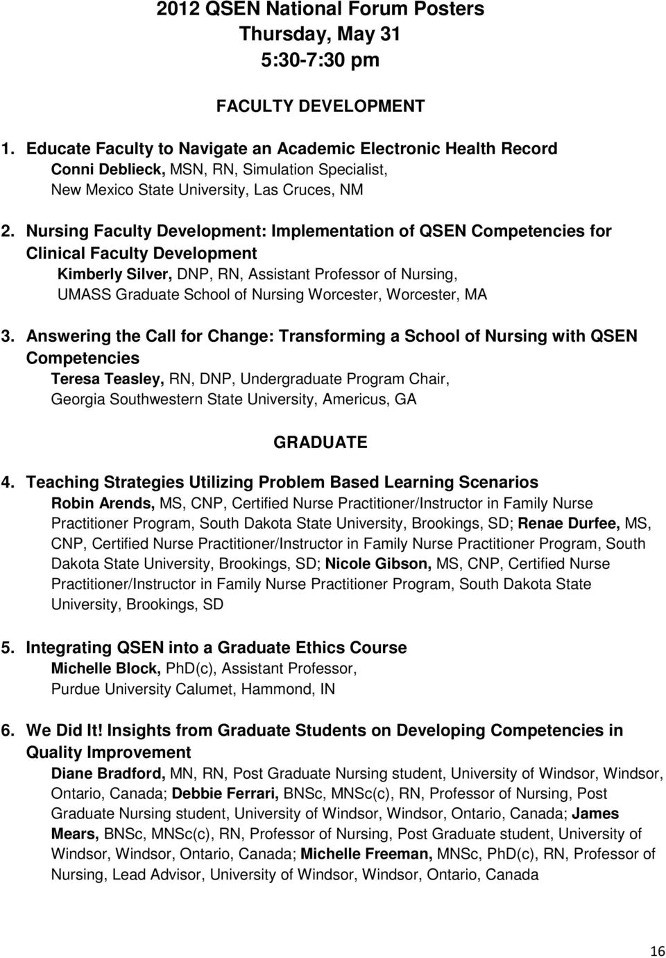 Nursing Faculty Development: Implementation of QSEN Competencies for Clinical Faculty Development Kimberly Silver, DNP, RN, Assistant Professor of Nursing, UMASS Graduate School of Nursing Worcester,