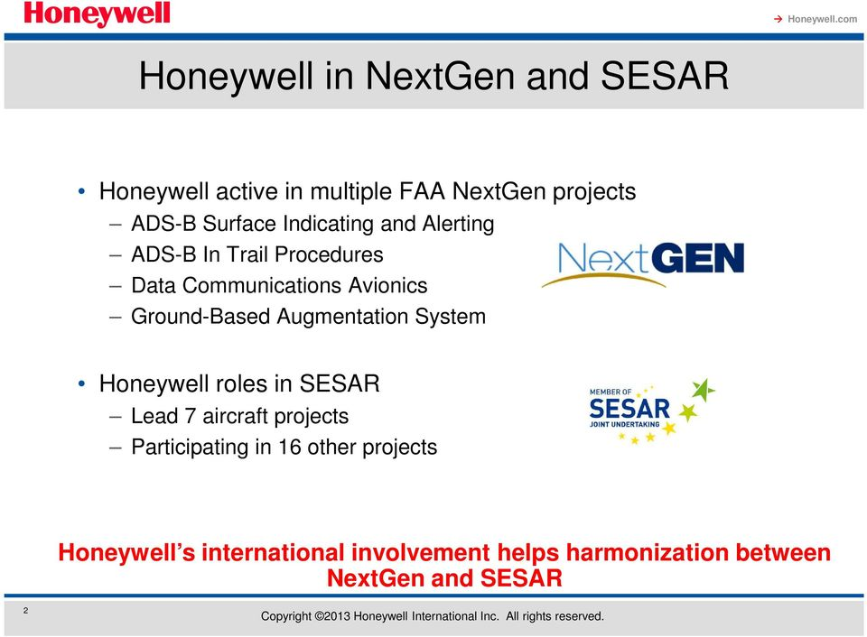 Augmentation System Honeywell roles in SESAR Lead 7 aircraft projects Participating in 16