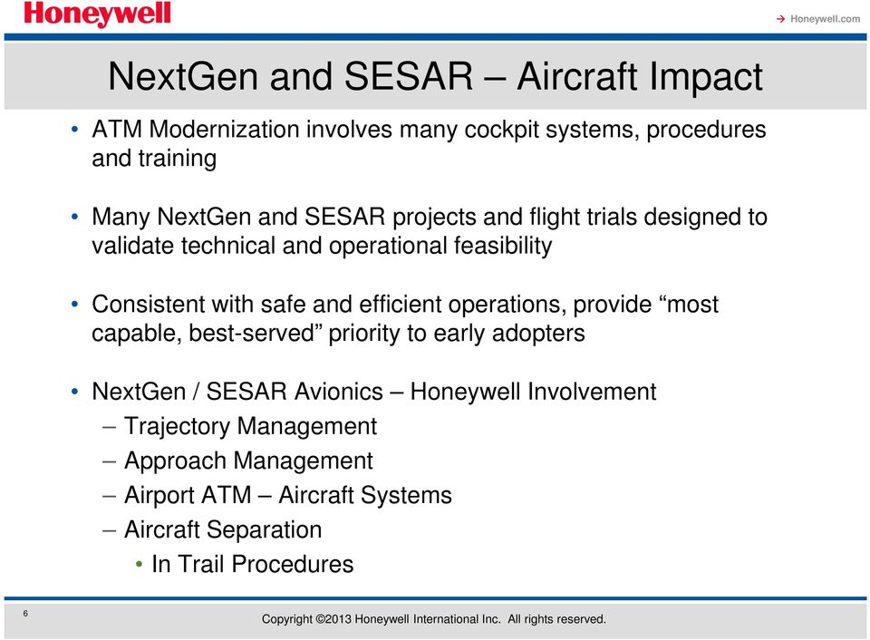 efficient operations, provide most capable, best-served priority to early adopters NextGen / SESAR Avionics Honeywell