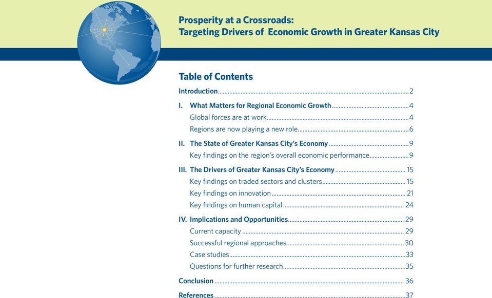 ..9 Key findings on the region s overall economic performance...9 III. The Drivers of Greater Kansas City s Economy... 15 Key findings on traded sectors and clusters.
