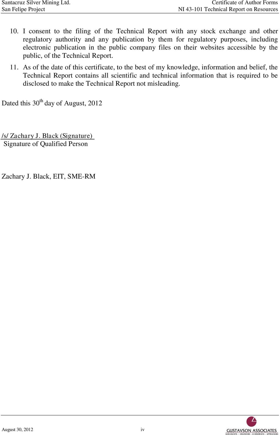 publication in the public company files on their websites accessible by the public, of the Technical Report. 11.