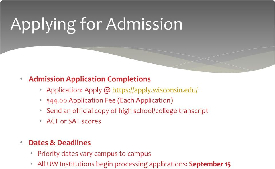 00 Application Fee (Each Application) Send an official copy of high school/college