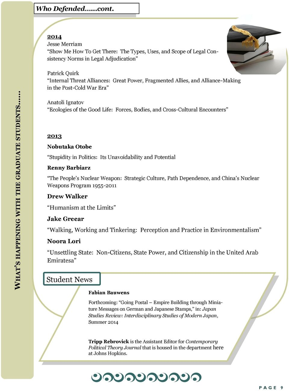 essay path dependence quarterly journal of political science Path dependency theory paul pierson's influential attempt to rigorously formalize path dependence within political science essay: path dependence, quarterly.