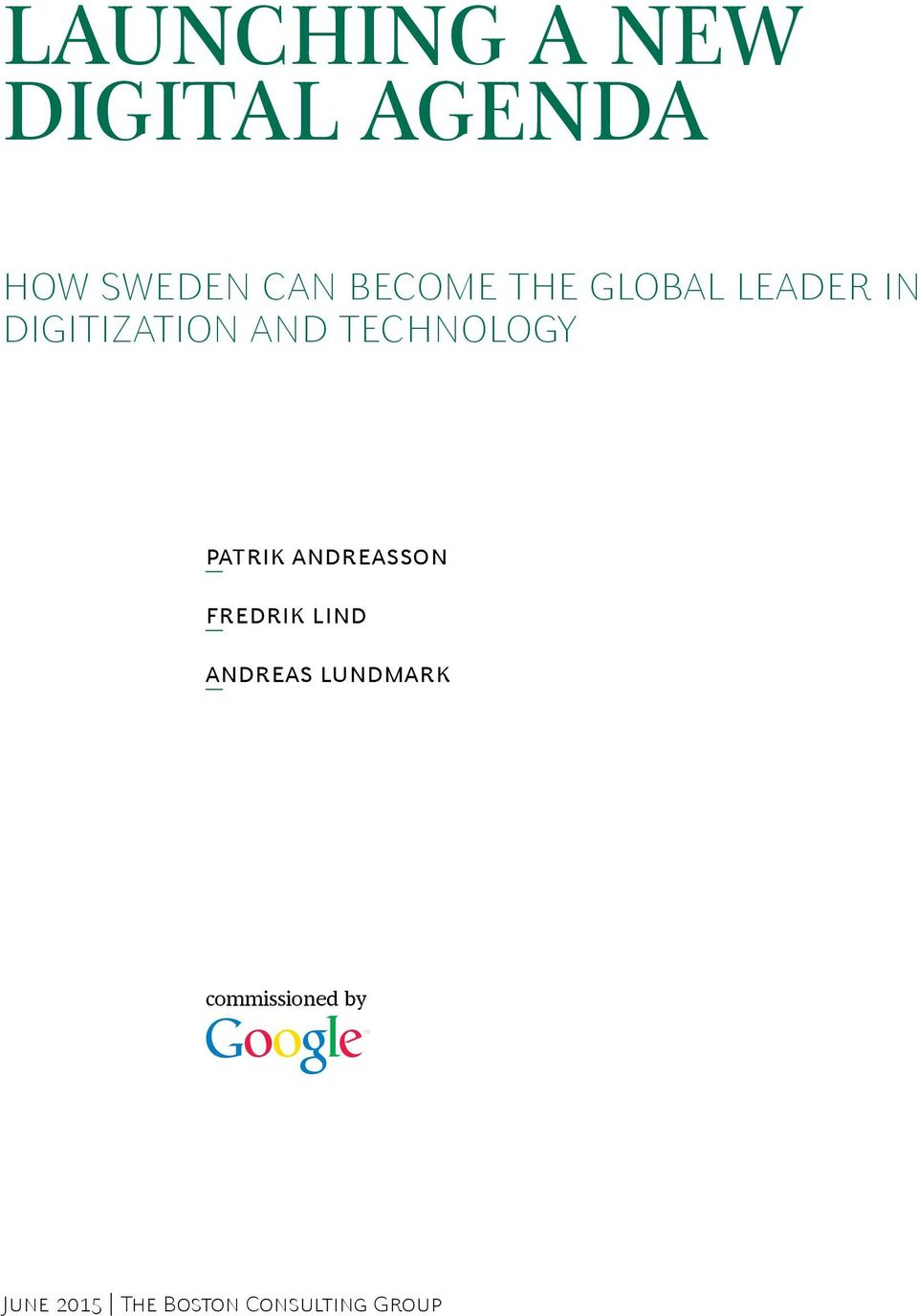 Technology Patrik Andreasson Fredrik Lind Andreas
