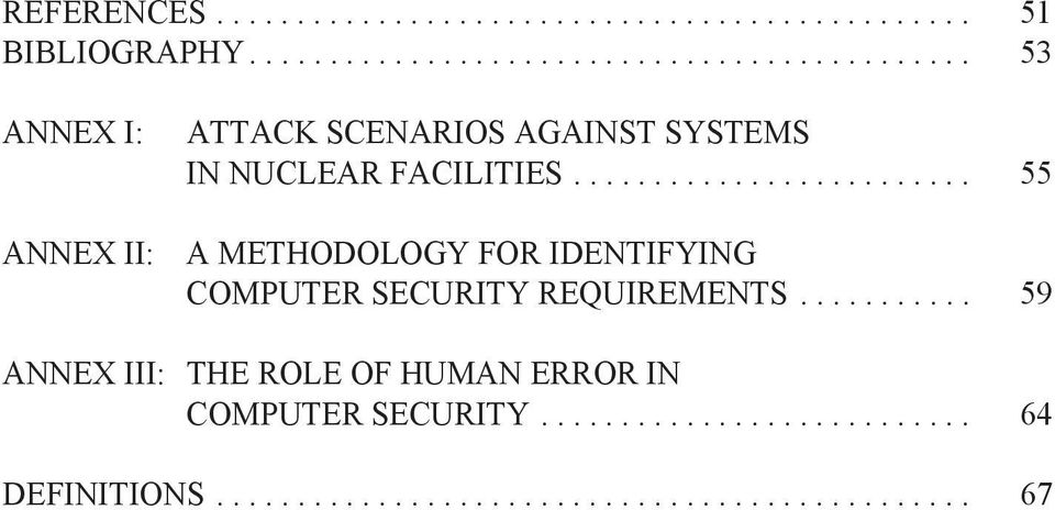 ........................ 55 ANNEX II: A METHODOLOGY FOR IDENTIFYING COMPUTER SECURITY REQUIREMENTS.