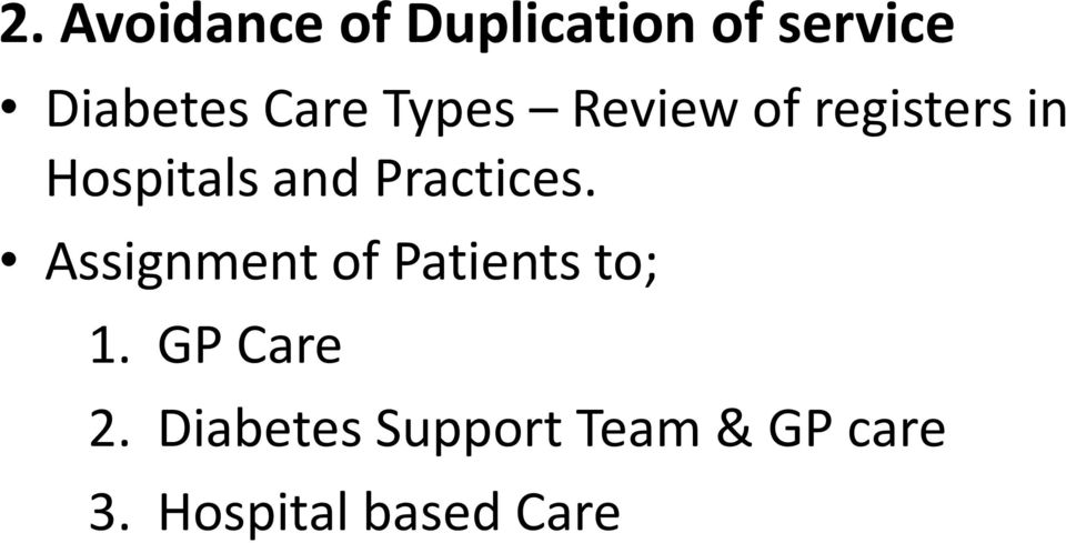 Practices. Assignment of Patients to; 1. GP Care 2.