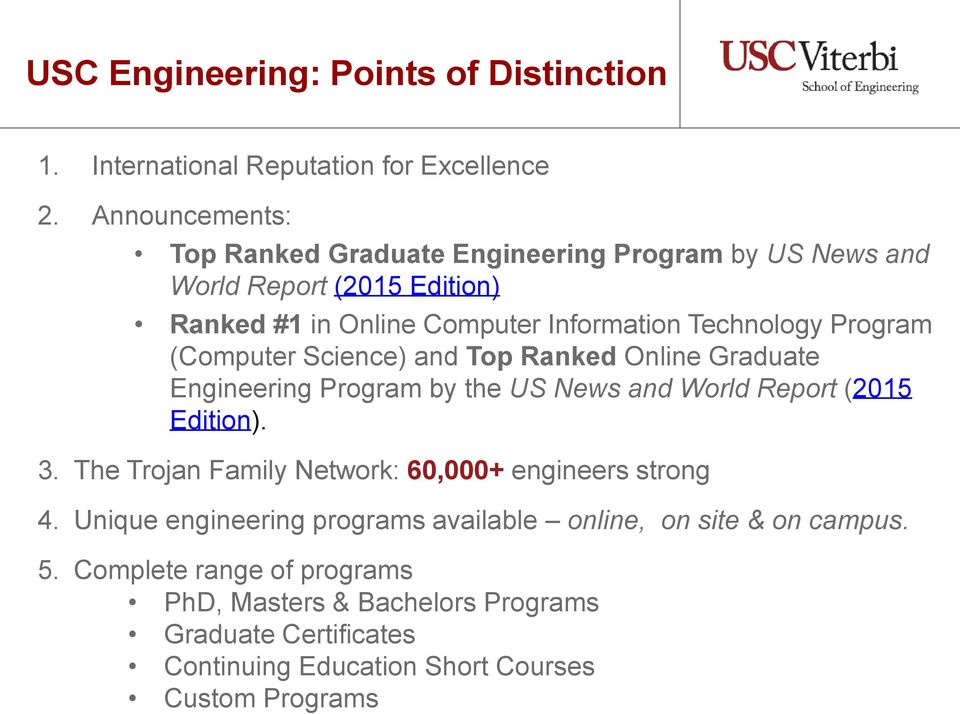Program (Computer Science) and Top Ranked Online Graduate Engineering Program by the US News and World Report (2015 Edition). 3.