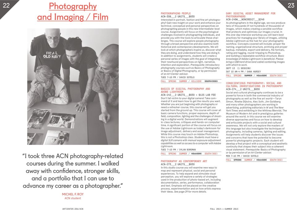 ROY ACN student PHOTOGRAPHING PEOPLE ACN-358 2 UNITS $830 Interested in portrait, fashion and fine art photography?