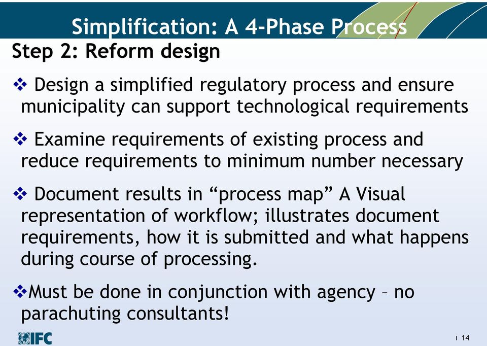 necessary Document results in process map A Visual representation of workflow; illustrates document requirements, how it