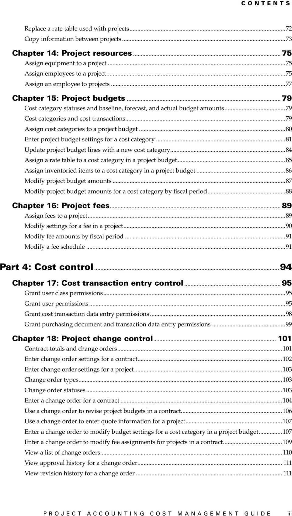 ..79 Assign cost categories to a project budget...80 Enter project budget settings for a cost category...81 Update project budget lines with a new cost category.