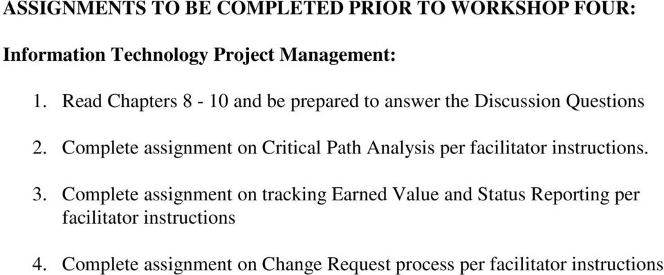 Complete assignment on Critical Path Analysis per facilitator instructions. 3.