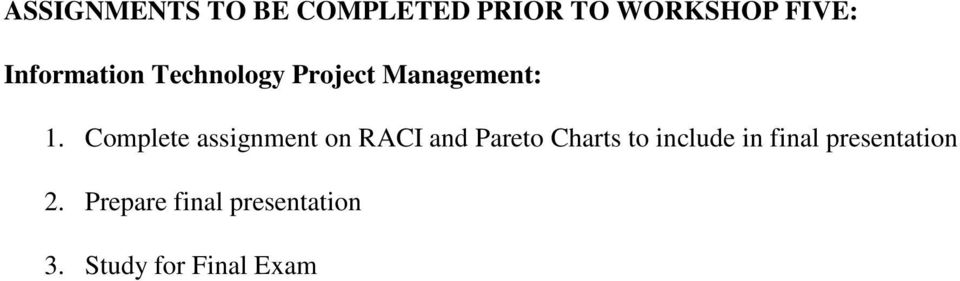Complete assignment on RACI and Pareto Charts to include